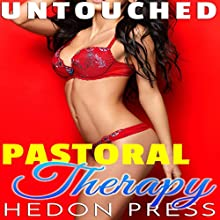 Pastoral Therapy: First Time with Trusted Older Man: Untouched, Book 2 Audiobook by Hedon Press Narrated by Ruby Rivers