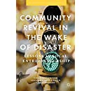 Community Revival in the Wake of Disaster: Lessons in Local Entrepreneurship (Perspectives from Social Economics)
