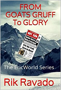 From Goats Gruff to Glory (EricWorld Series Book 1) by [Ravado, Rik]