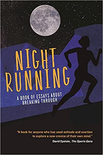 night running a book of essays about breaking through pete danko  night running a book of essays about breaking through pete danko kelsey eiland bonnie ford steve kettmann anne milligan emily mitchell
