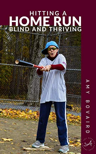 Hitting A Home Run: Blind and Thriving by [Bovaird, Amy ]