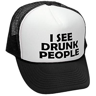 I SEE DRUNK PEOPLE - funny parody beer gag - Adult Trucker Cap Hat