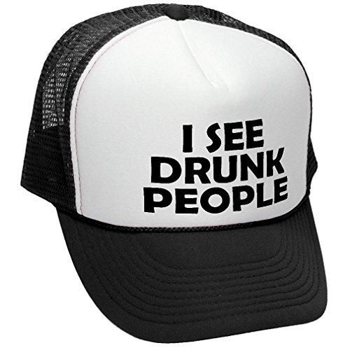 I See Drunk People - Funny Parody Beer Gag - Adult Trucker Cap Hat, Black