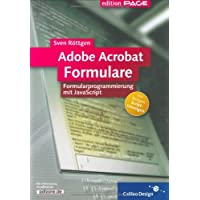 Adobe Acrobat Formulare: Formularprogrammierung mit JavaScript (Galileo Design)