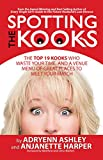 Spotting The Kooks: The 19 Kooks Who Waste Your Time, and a Venue Menu of Great Places to Meet Your Match
