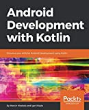 Android Development with Kotlin: Enhance your skills for Android development using Kotlin