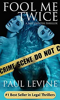 FOOL ME TWICE (Jake Lassiter Legal Thrillers Book 6) by [Levine, Paul]