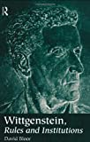Wittgenstein on Rules and Institutions, Bloor, David, 0415161479