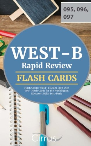 WEST-B Rapid Review Flash Cards: WEST-B Exam Prep with 300+ Flash Cards for the Washington Educator Skills Test-Basic