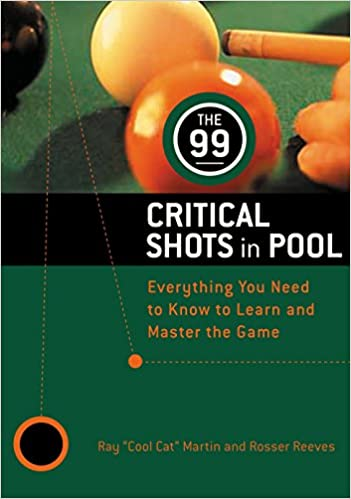 The 99 Critical Shots In Pool Everything You Need To Know Learn And Master Game Other Paperback October 5 1993