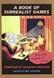 A Book of Surrealist Games, Mel Gooding and Alistair Brotchie, 1570620849