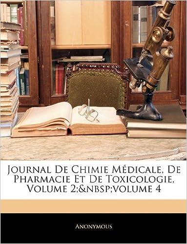 Livres gratuits Journal de Chimie Medicale, de Pharmacie Et de Toxicologie, Volume 2; Volume 4 pdf