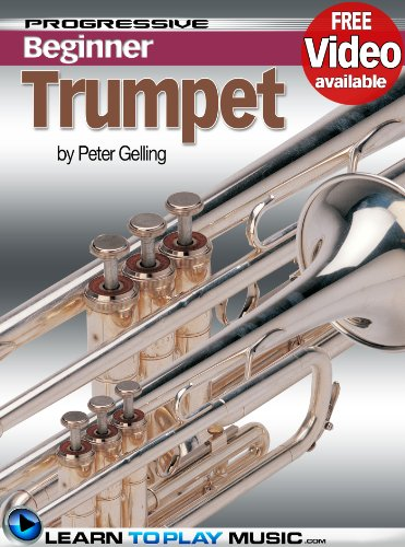 Trumpet Lessons for Beginners: Teach Yourself How to Play Trumpet (Free Video Available) (Progressive Beginner)
