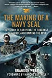 david seals - The Making of a Navy SEAL: My Story of Surviving the Toughest Challenge and Training the Best