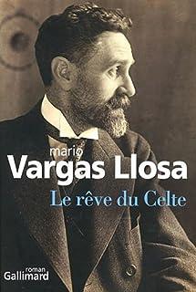 Le rêve du Celte : roman, Vargas Llosa, Mario