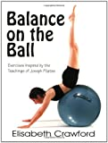 Balance on the Ball, Elisabeth Crawford, 0970371608