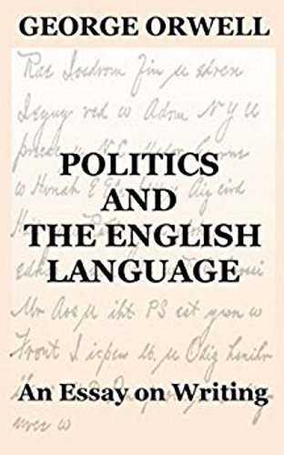 Politics And The English Language  Kindle Edition By George Orwell  Follow The Author