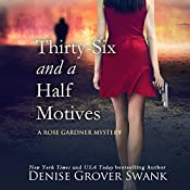 Thirty-Six and a Half Motives: Rose Gardner Mystery #9 | Denise Grover Swank