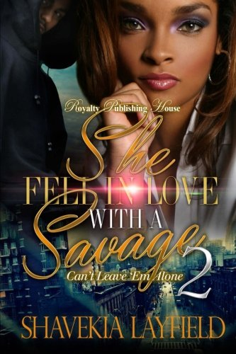 She Fell In Love with a Savage 2: Can't Leave 'Em Alone (Volume 2) PDF