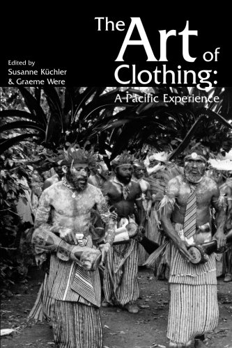 The Art of Clothing: A Pacific (Pacific Island Costume Design)