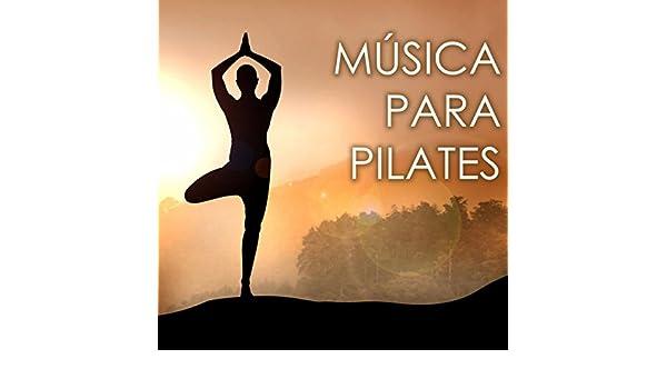 Música para Pilates en Casa - Canciones Relajantes para ...