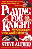 Playing for Knight, Steve Alford and John Garrity, 067172441X