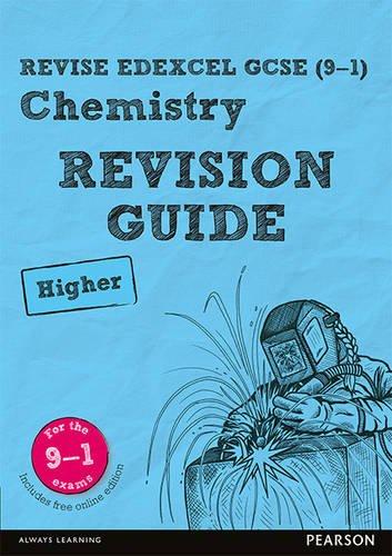 Book REVISE Edexcel GCSE (9-1) Chemistry Higher Revision Guide: Revise Edexcel GCSE (9-1) Chemistry Highe [T.X.T]