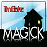 Magick: Remastered Edition /  Tim Blake