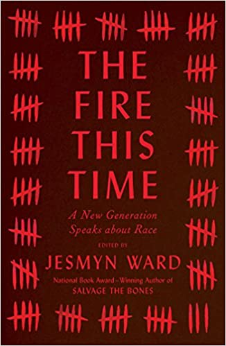 Amazon.com: The Fire This Time: A New Generation Speaks about Race (0884454898778): Jesmyn Ward: Books
