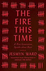 The Fire This Time: A New Generation Speaks about Race