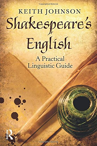 Shakespeare's English: A Practical Linguistic Guide by Routledge