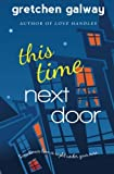 This Time Next Door, Gretchen Galway, 1939872049