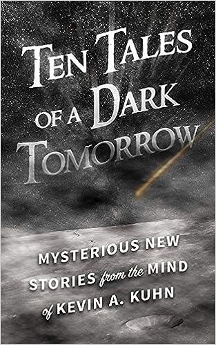 Ten Tales Of A Dark Tomorrow Amazon Es Kevin A Kuhn Libros En
