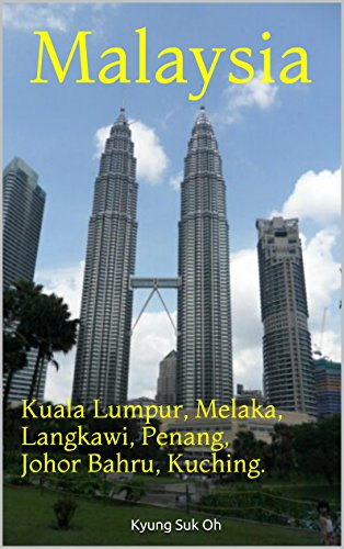 Malaysia: Kuala Lumpur, Melaka, Langkawi, Penang, Johor Bahru, Kuching.