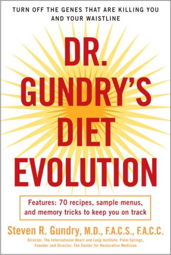 Dr  Gundrys Diet Evolution  Turn Off The Genes That Are Killing You And Your Waistline
