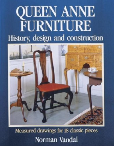 Queen Anne Furniture: History, Design and Construction by Taunton Press