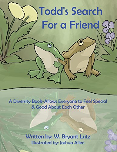 Todd's Search for a Friend: A Diversity Book-Allows Everyone to Feel Special & Good About Each Other