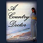 A Country Doctor   Sarah Orne Jewett