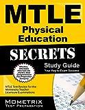 Mtle Physical Education Secrets Study Guide : MTLE Test Review for the Minnesota Teacher Licensure Examinations, MTLE Exam Secrets Test Prep Team, 1630945625