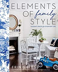 New York Times bestselling author and popular lifestyle blogger Erin Gates shares everything you need to know about designing a beautifully stylish—yet practical and functional—family home through candid advice, inspirational ideas, and lesso...