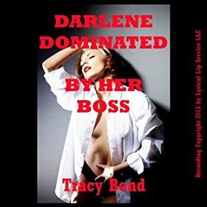 Darlene Dominated by Her Boss: A First BDSM Erotica Story Audiobook