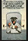 The Dog Days of Arthur Cane, T. Ernesto Bethancourt, 0553148354