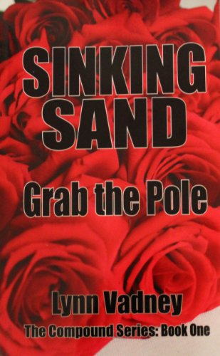 Sinking Sand; Grab the Pole (The Compound Series Book 1)