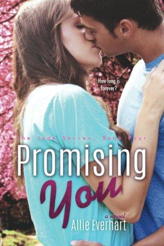 Jade Series - Promising You (The Jade Series #4) (Volume 4)