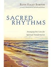 Sacred Rhythms: Arranging Our Lives For Spiritual Transformation