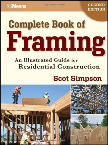 Complete Book of Framing by Simpson, Scot. (RSMeans,2011) [Paperback] 2ND EDITION