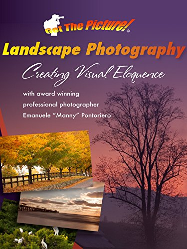 Landscape Photography: Creating Visual Eloquence by