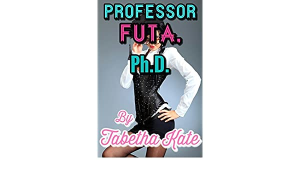 Professor Futa Ph D Kindle Edition By Tabetha Kate Literature Fiction Kindle Ebooks Amazon Com