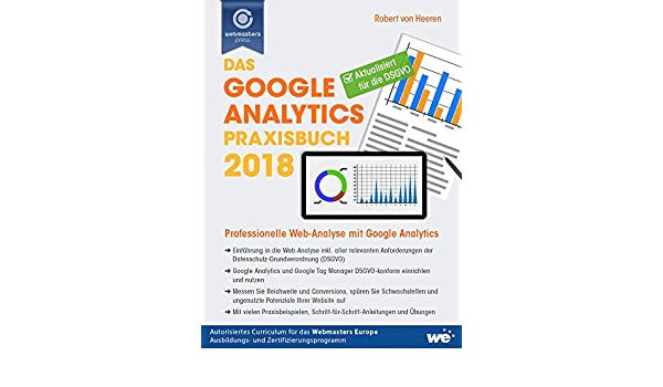 Das Google Analytics Praxisbuch 2018: Professionelle Web-Analyse mit Google Analytics (German Edition) eBook: Robert von Heeren: Amazon.es: Tienda Kindle