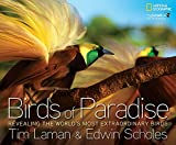 Birds Of Paradise: Revealing The World's Most Extraord...